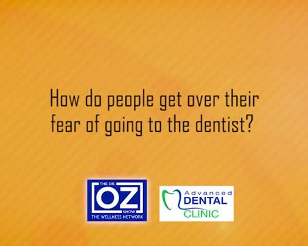 ADV dental - How do people get over the fear of going to the